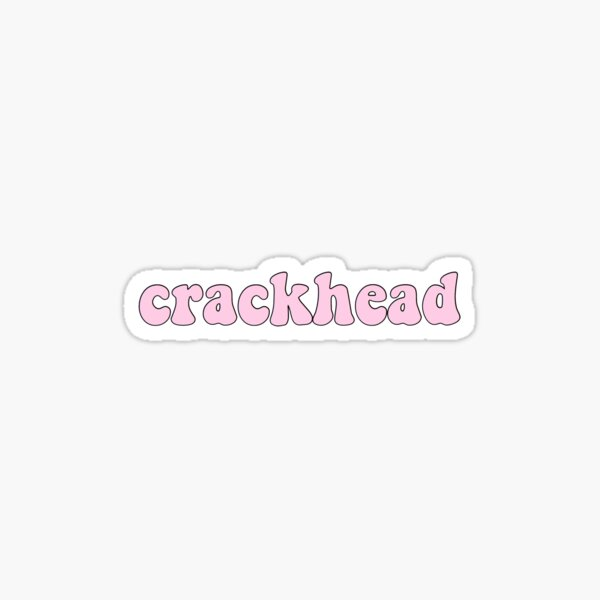 crackhead Sticker