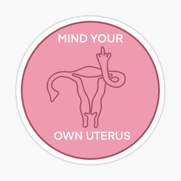 Mind your own uterus Sticker