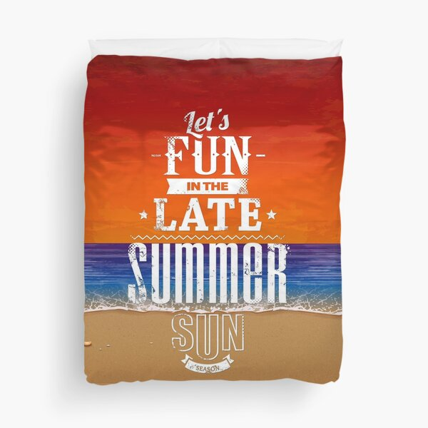 Let's Fun in the Late Summer Sun  Duvet Cover