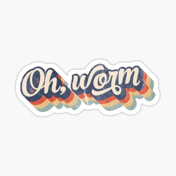 Oh, worm Sticker