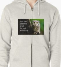 You Can Observe A Lot By Just Watching Zipped Hoodie