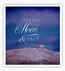 I love you to the moon & back Sticker