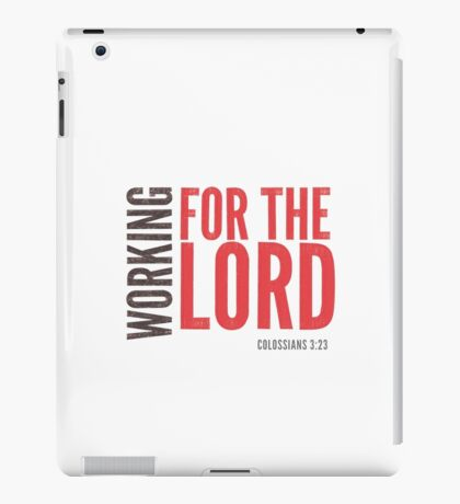 Working for the Lord - Colossians 3:23-24 iPad Case/Skin