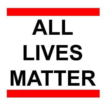 All Lives Matter by bellamendiola