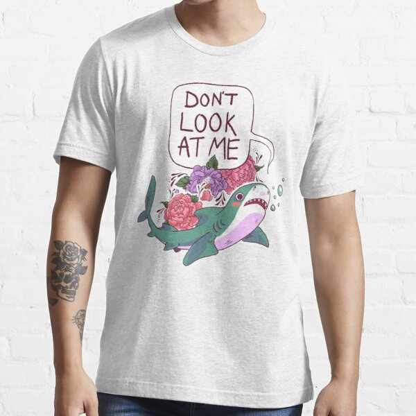 Don't Look at Me Essential T-Shirt