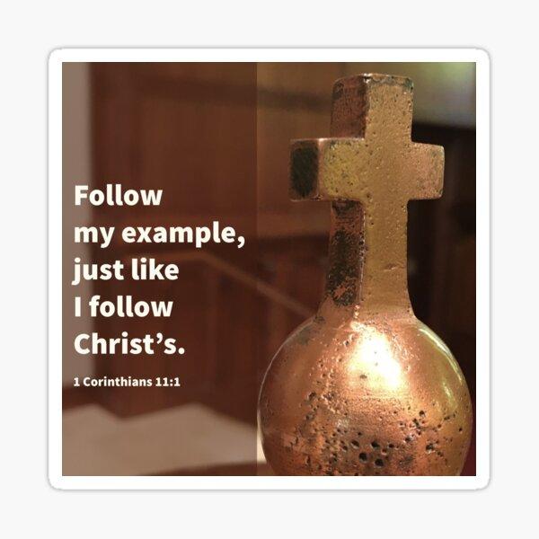 Like I Follow Christ - Verse Image from 1 Corinthians 11:1 Sticker