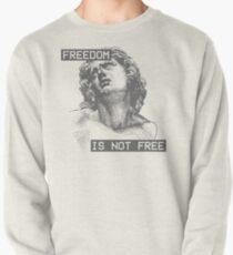 Freedom Isn't Free Pullover Sweatshirt