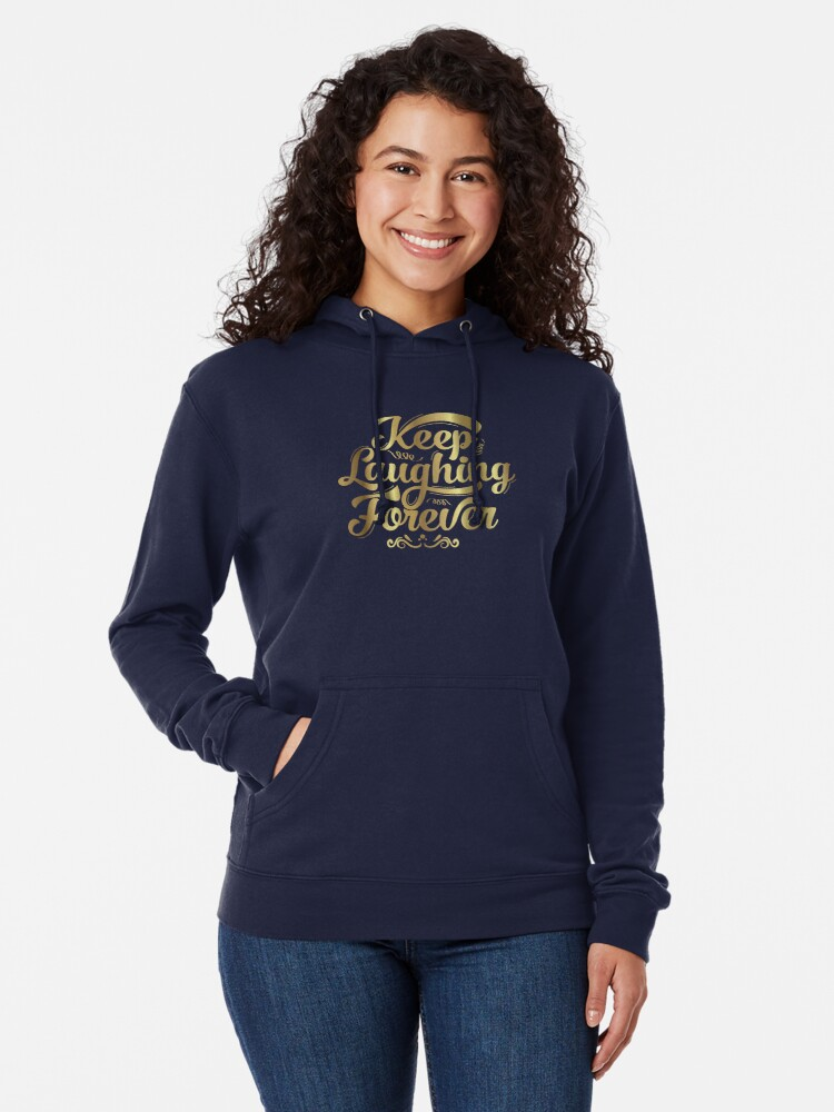 Alternate view of Keep Laughing Forever Glitz  Lightweight Hoodie