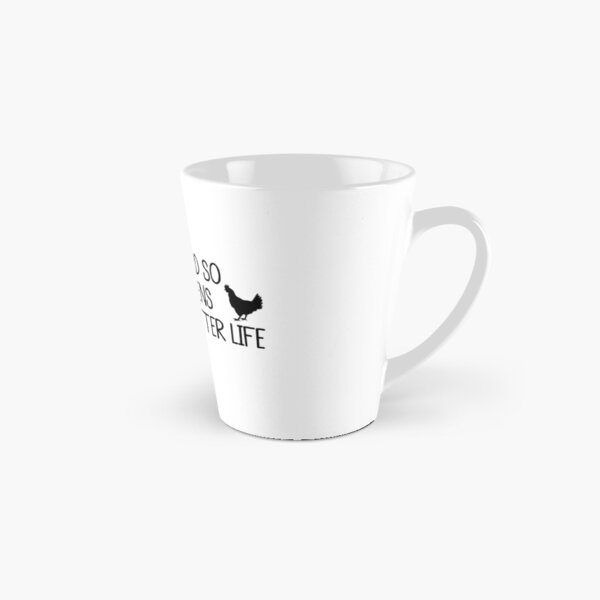 I WORK HARD SO MY CHICKENS CAN HAVE A BETTER LIFE Tall Mug