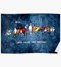 WHO CALLED THIS MEETING? Poster