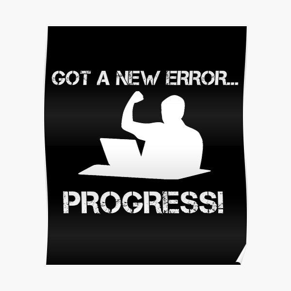 Got A New Error, Progress! Poster