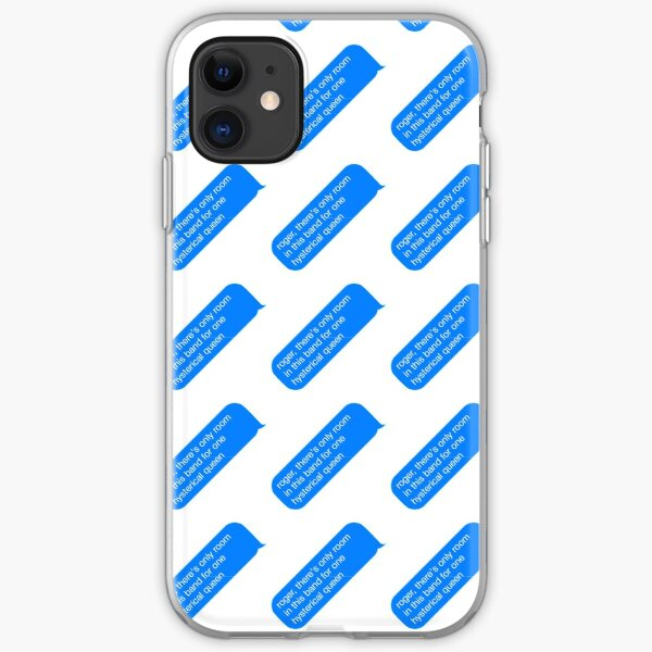 roger, theres only room in this band for one hysterical queen iPhone Soft Case