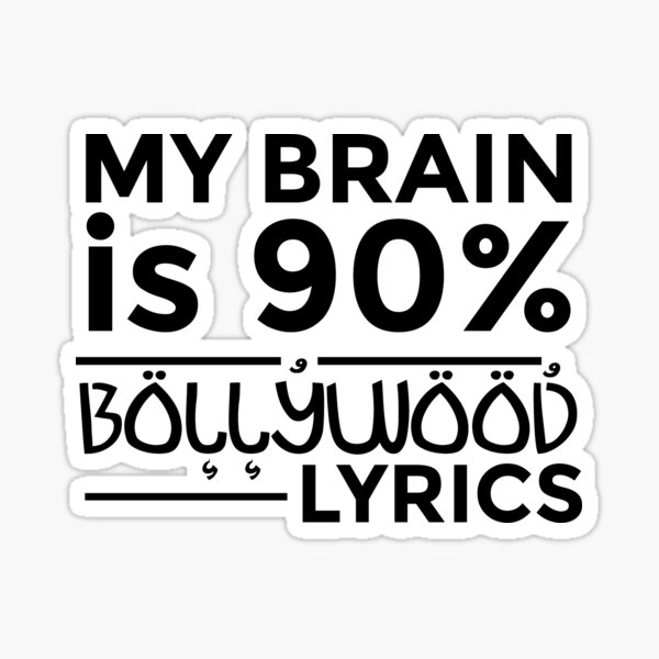 My Brain Is 100 Percent Bollywood Lyrics Sticker