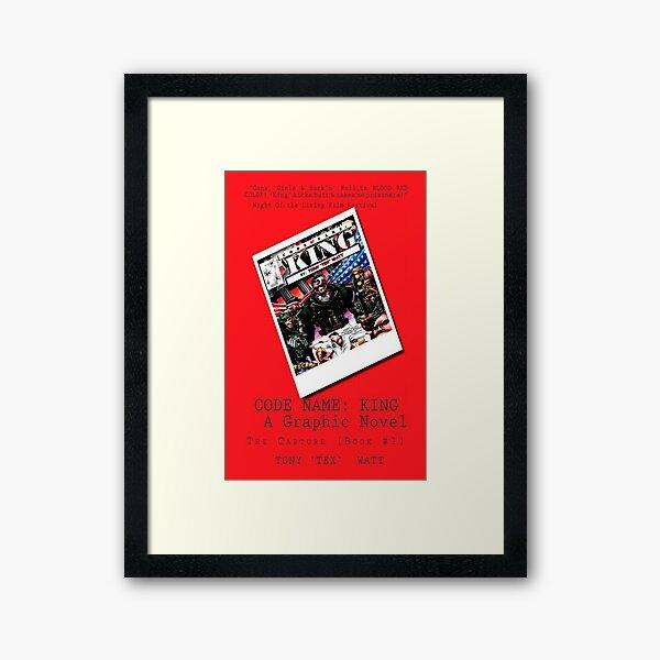 """""""Code Name: King""""  - ALTERNATE Comic Book Promo Poster  Framed Art Print"""