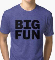 Big Fun - Heathers Tri-blend T-Shirt