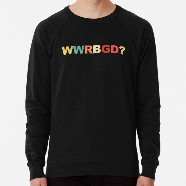 WWRBGD? t shirt Ruth Bader Ginsburg Shirts RBG Feminist Notorious R.B.G. Retro Vintage Shirts Lightweight Sweatshirt