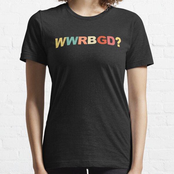 WWRBGD? t shirt Ruth Bader Ginsburg Shirts RBG Feminist Notorious R.B.G. Retro Vintage Shirts Essential T-Shirt