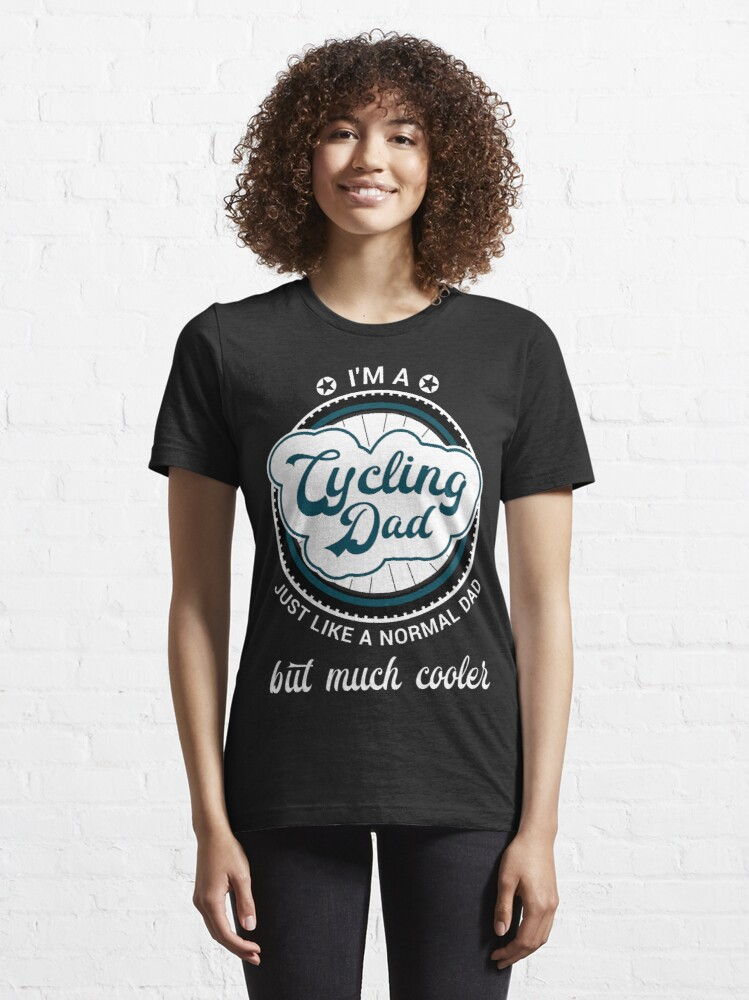 Alternate view of I'm a Cycling Dad Cool Birthday & Father's Day Gift Design Essential T-Shirt