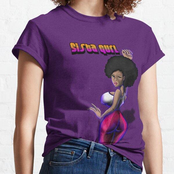 Sista Gurl Black Queen Version 1 Classic T-Shirt