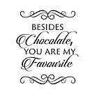 Besides Chocolate, you are my favourite by Namoh