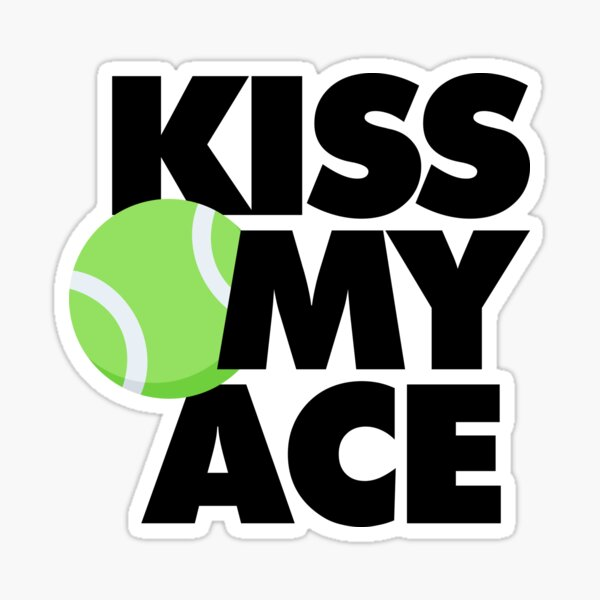 Kiss My Ace Funny Tennis Player Sticker