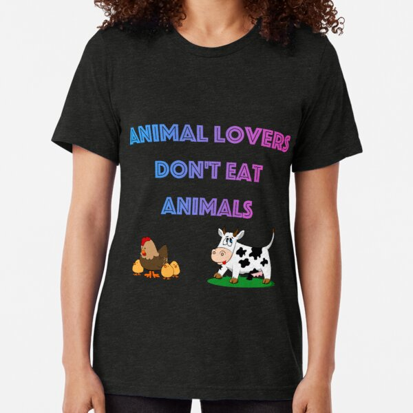 Animal Lovers Don't Eat Animals SWP 18 Tri-blend T-Shirt