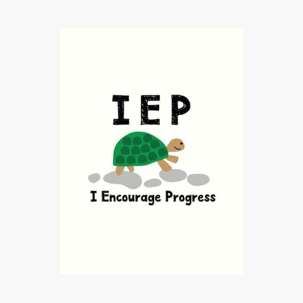 IEP I Encourage Progress - Special Education Autism Teacher - Autism Mom Dad - Special Needs Mom Dad Art Print
