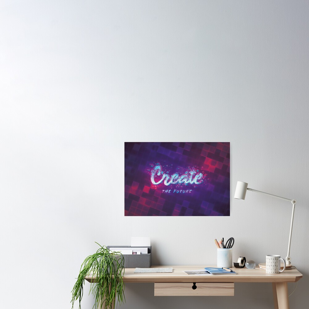 Create the Future Poster