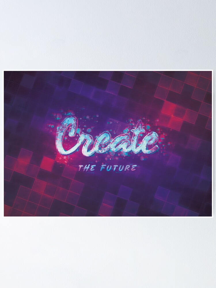 Alternate view of Create the Future Poster