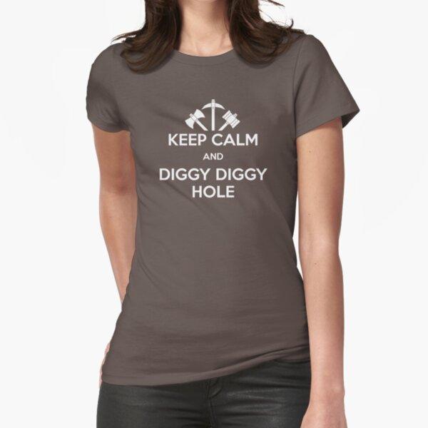 HALTEN SIE RUHE UND DIGGY DIGGY LOCH Tailliertes T-Shirt