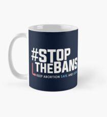Stoppt die Verbote und den Protest gegen die Rechte der Frauen Tasse (Standard)