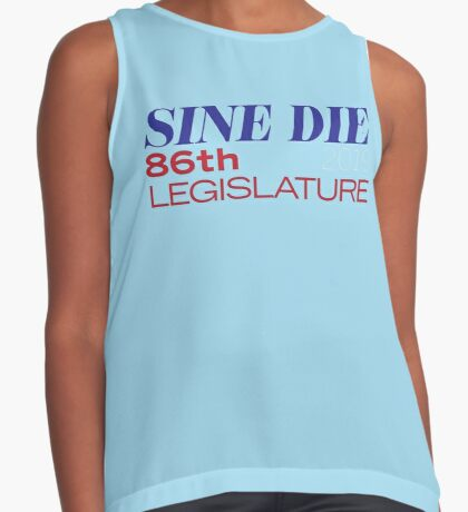 Sine Die - Texas Legislature - 86th Legislative Session 2019 w/Outline Sleeveless Top