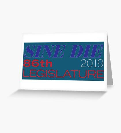 Sine Die - Texas Legislature - 86th Legislative Session 2019 w/Outline Greeting Card