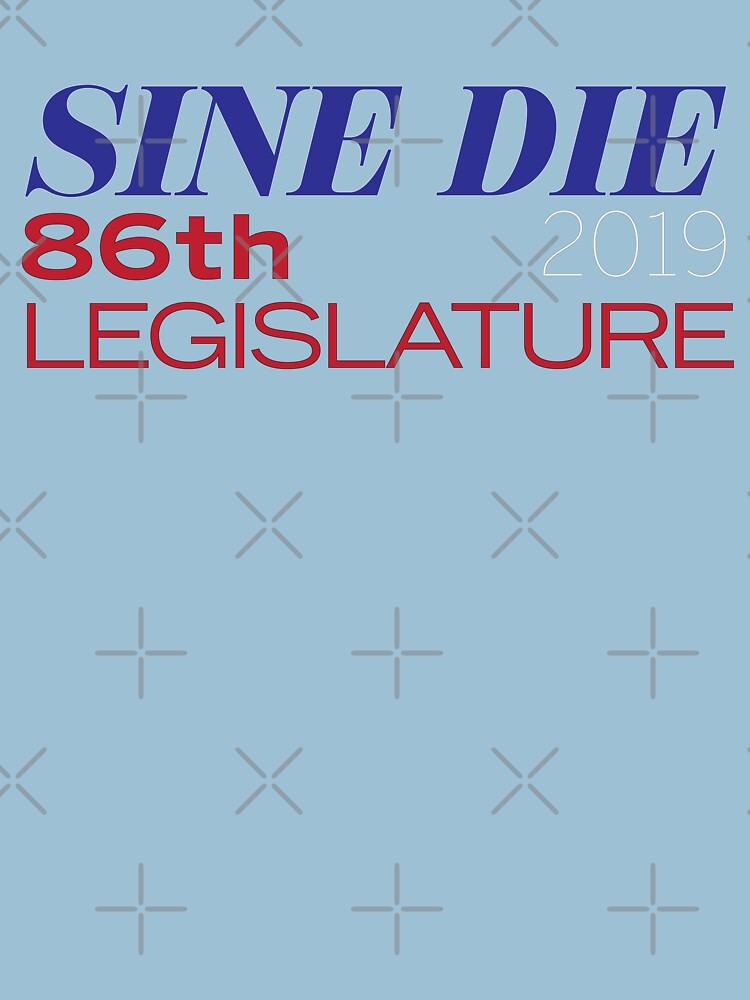 Sine Die - Texas Legislature - 86th Legislative Session 2019 w/Outline by willpate