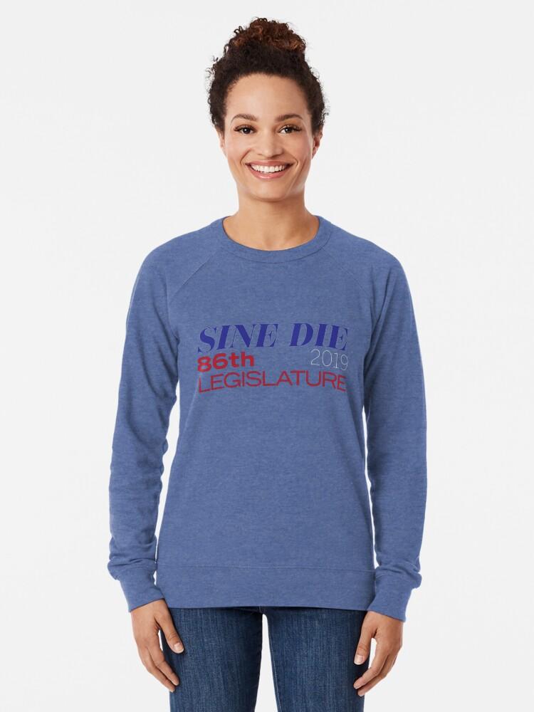 Alternate view of Sine Die - Texas Legislature - 86th Legislative Session 2019 w/Outline Lightweight Sweatshirt