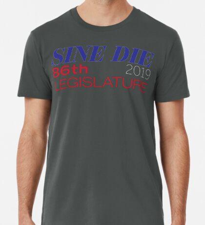 Sine Die - Texas Legislature - 86th Legislative Session 2019 w/Outline Premium T-Shirt