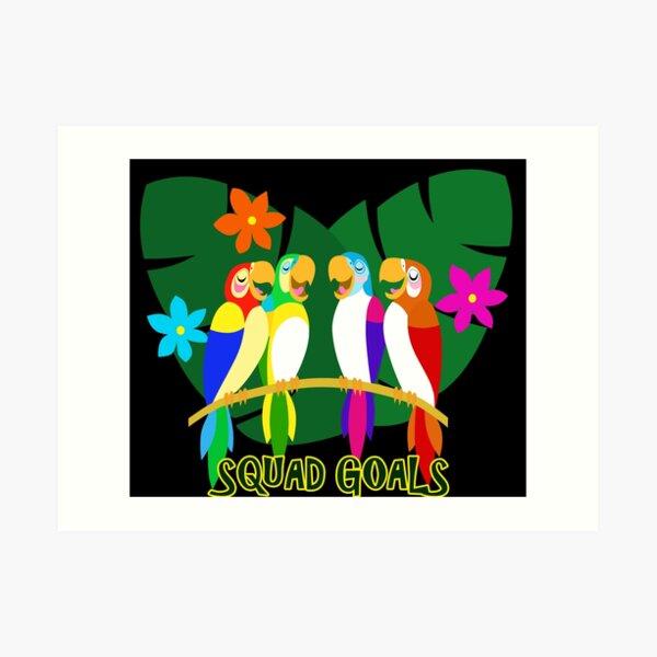 Feathered Friends Squad Goals  Art Print