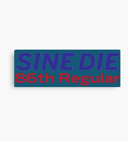 Sine Die - Texas Legislature - 86th Legislature Canvas Print