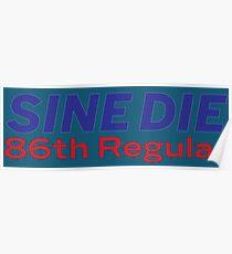 Sine Die - Texas Legislature - 86th Legislature Poster