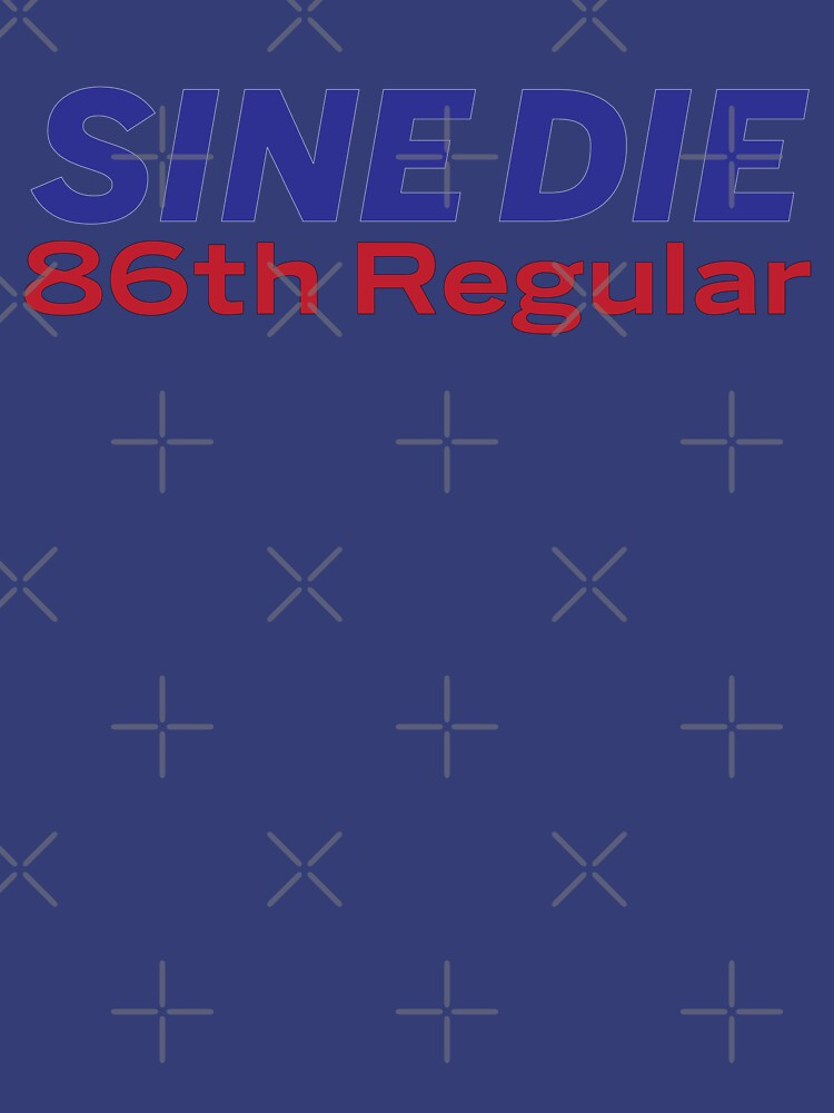 Sine Die - Texas Legislature - 86th Legislature by willpate