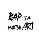 RAP IS A MARTIAL ART by GrandmasterStu