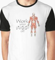 Work your Gluteus Maximus off Graphic T-Shirt