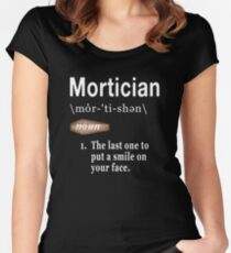 Mortician Definition  Fitted Scoop T-Shirt