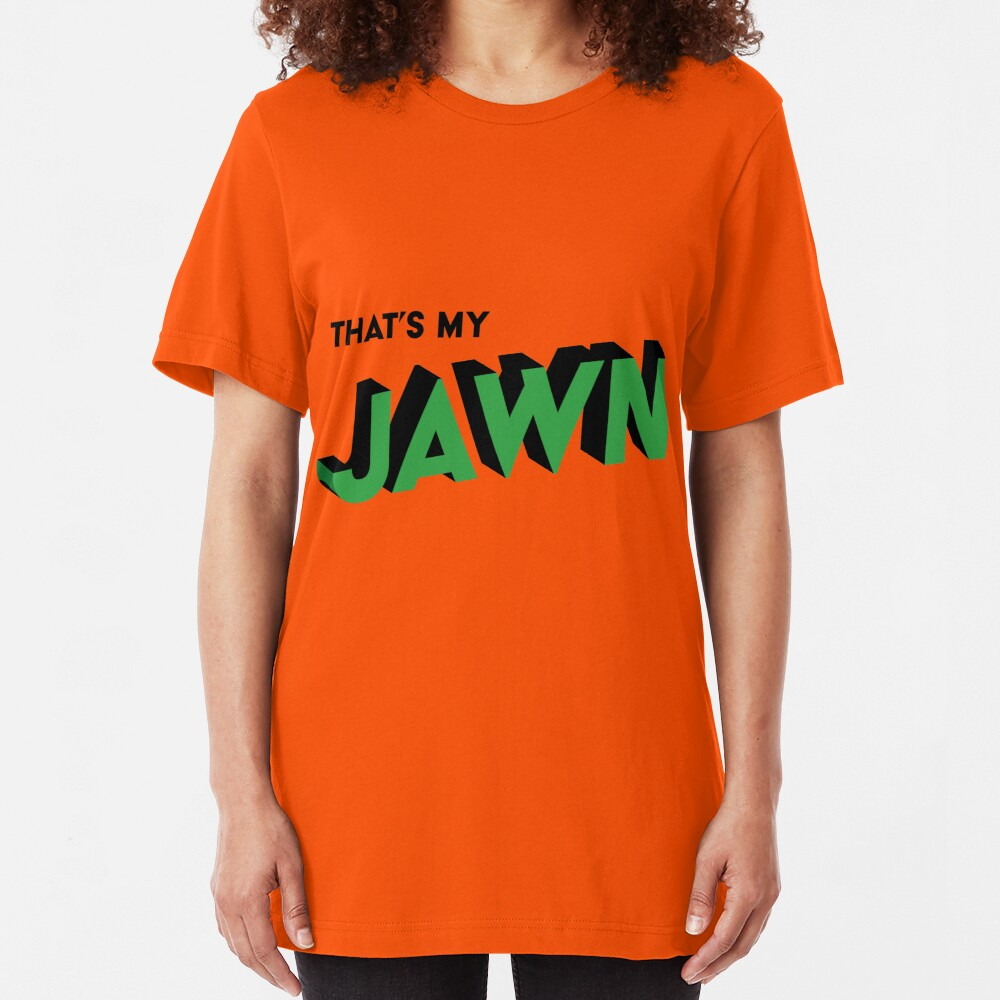That's My Jawn (3D) Slim Fit T-Shirt