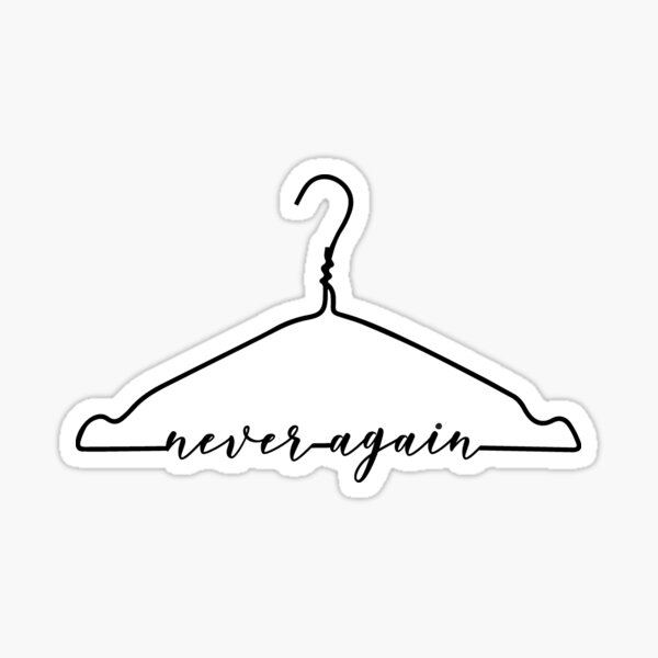Never Again Pro Choice Stop the bans against Abortion Sticker