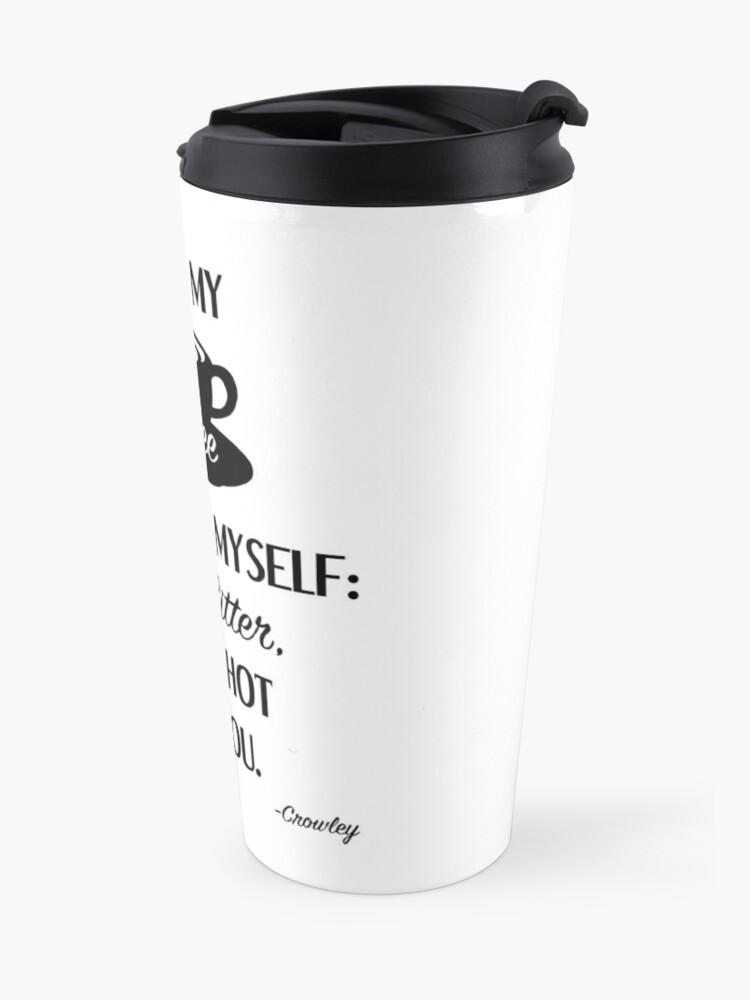 Vista alternativa de Taza de viaje Supernatural - Crowley - Coffee Quote