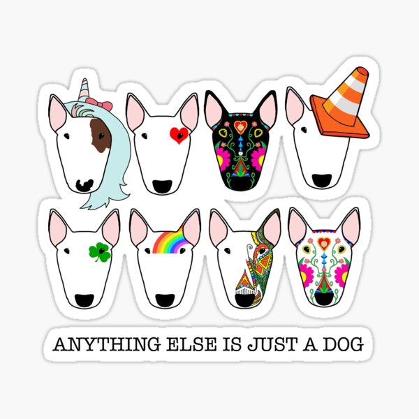Anything Else Is Just A Dog Sticker