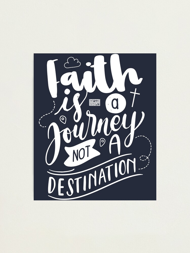 Alternate view of FAITH JOURNEY DESTINATION MINISTRY MISSION CHRISTIAN Photographic Print