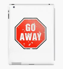 Grunge 'Go Away' sign iPad Case/Skin