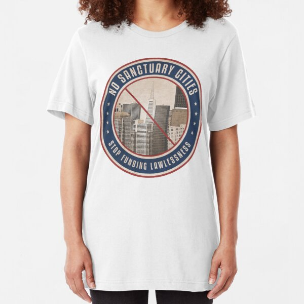 No Sanctuary Cities Slim Fit T-Shirt